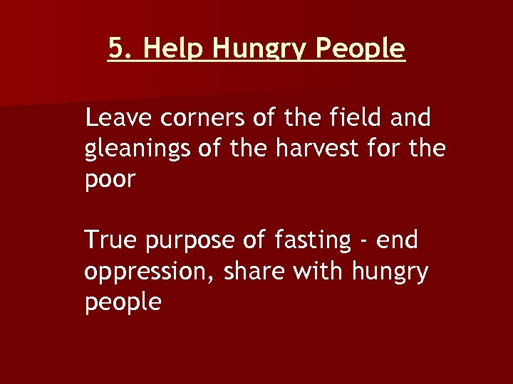 5. Help Hungry People Leave corners of the field and gleanings of the harvest