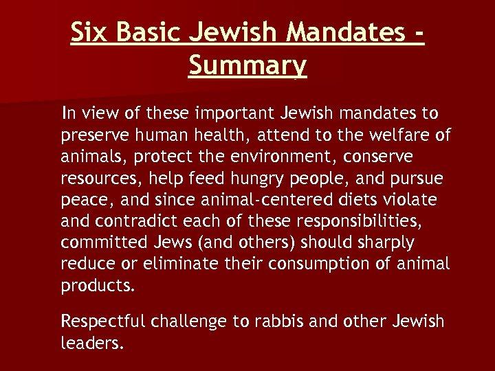 Six Basic Jewish Mandates Summary In view of these important Jewish mandates to preserve