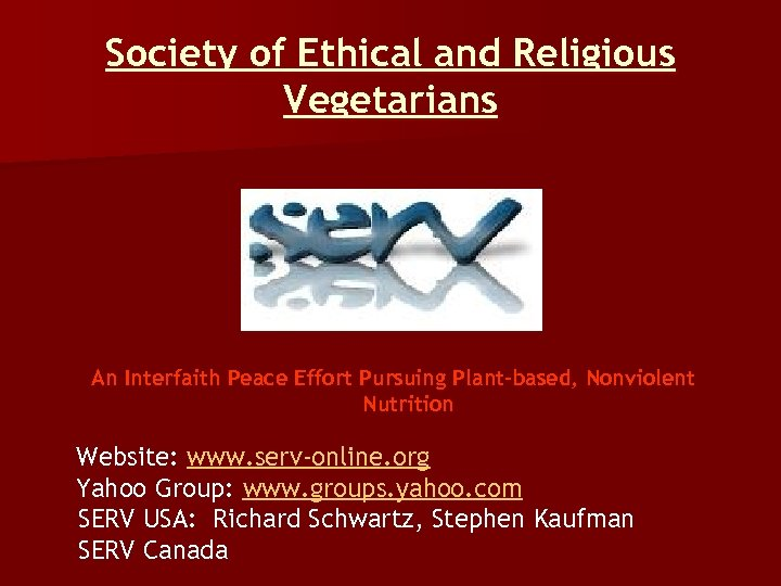 Society of Ethical and Religious Vegetarians An Interfaith Peace Effort Pursuing Plant-based, Nonviolent Nutrition