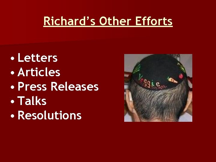Richard's Other Efforts • Letters • Articles • Press Releases • Talks • Resolutions