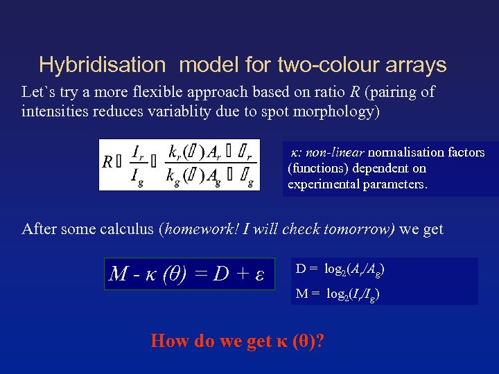 Hybridisation model for two-colour arrays Let`s try a more flexible approach based on ratio