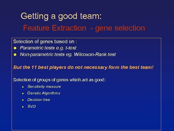 Getting a good team: Feature Extraction - gene selection Selection of genes based on