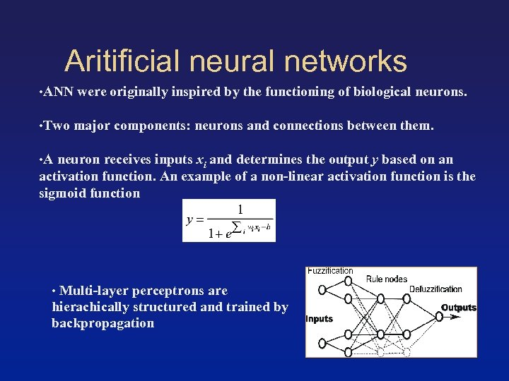 Aritificial neural networks • ANN were originally inspired by the functioning of biological neurons.