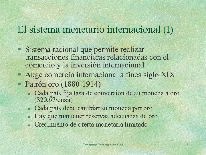 El sistema monetario internacional (I) § Sistema racional que permite realizar transacciones financieras relacionadas