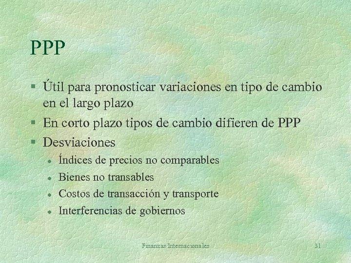 PPP § Útil para pronosticar variaciones en tipo de cambio en el largo plazo