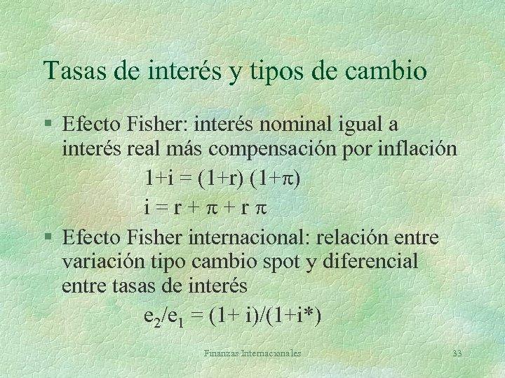 Tasas de interés y tipos de cambio § Efecto Fisher: interés nominal igual a