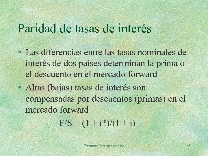 Paridad de tasas de interés § Las diferencias entre las tasas nominales de interés