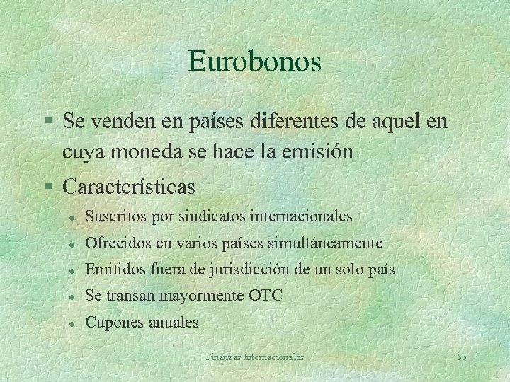 Eurobonos § Se venden en países diferentes de aquel en cuya moneda se hace