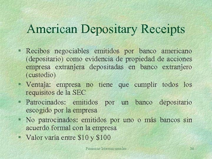 American Depositary Receipts § Recibos negociables emitidos por banco americano (depositario) como evidencia de