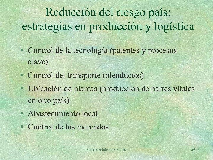Reducción del riesgo país: estrategias en producción y logística § Control de la tecnología