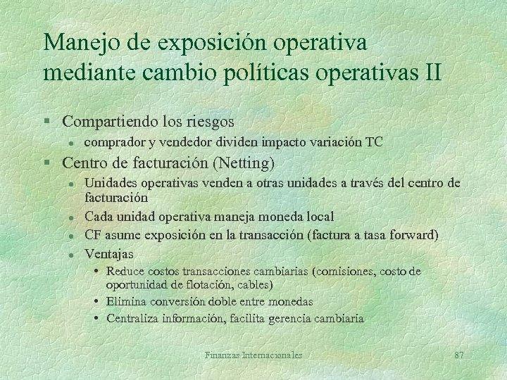 Manejo de exposición operativa mediante cambio políticas operativas II § Compartiendo los riesgos l