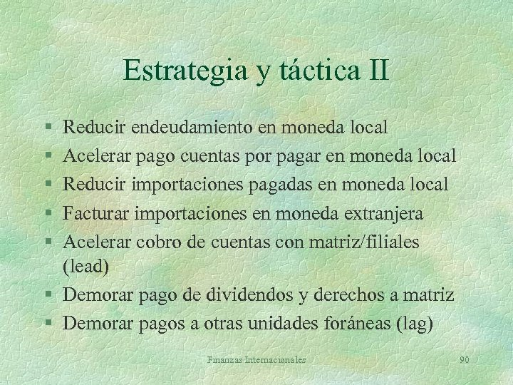 Estrategia y táctica II § § § Reducir endeudamiento en moneda local Acelerar pago