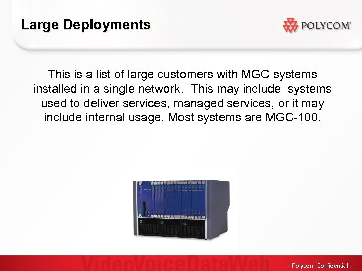 Large Deployments This is a list of large customers with MGC systems installed in