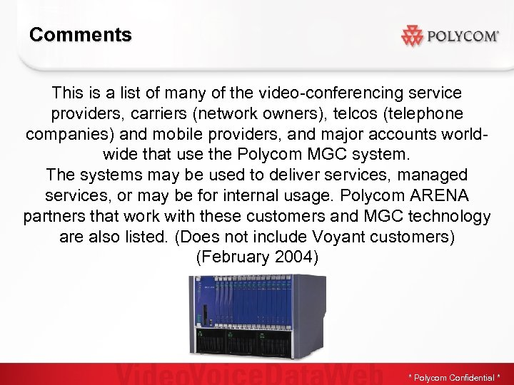 Comments This is a list of many of the video-conferencing service providers, carriers (network