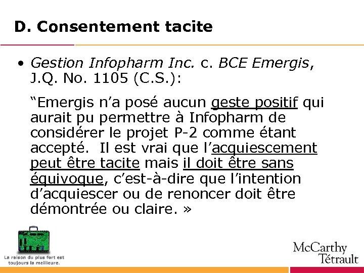 D. Consentement tacite • Gestion Infopharm Inc. c. BCE Emergis, J. Q. No. 1105