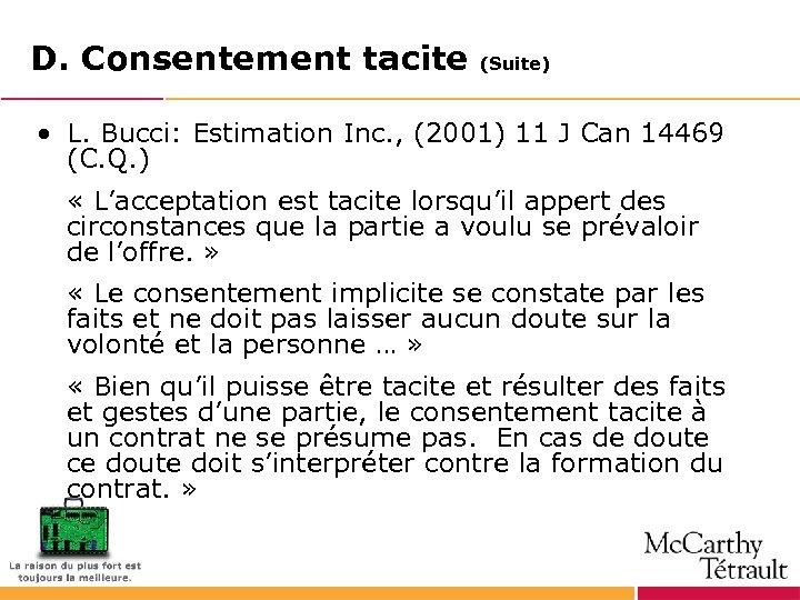 D. Consentement tacite (Suite) • L. Bucci: Estimation Inc. , (2001) 11 J Can