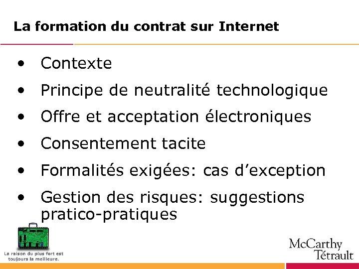 La formation du contrat sur Internet • Contexte • Principe de neutralité technologique •