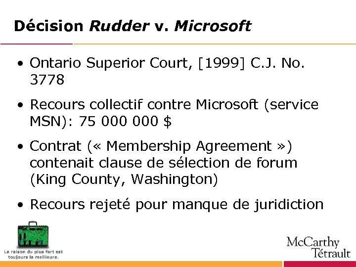 Décision Rudder v. Microsoft • Ontario Superior Court, [1999] C. J. No. 3778 •