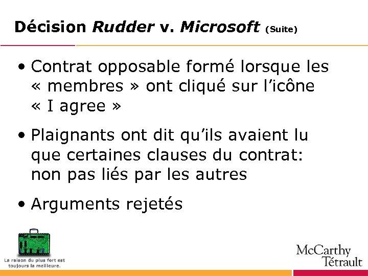 Décision Rudder v. Microsoft (Suite) • Contrat opposable formé lorsque les « membres »