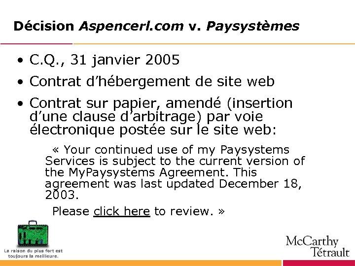 Décision Aspencerl. com v. Paysystèmes • C. Q. , 31 janvier 2005 • Contrat