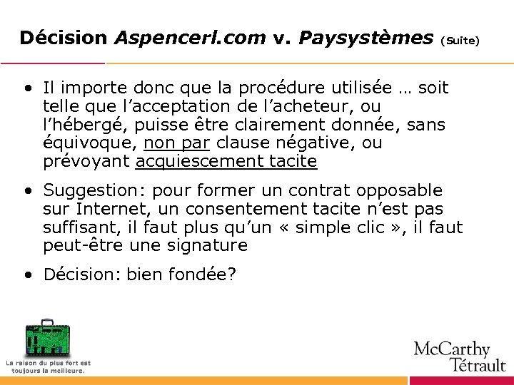 Décision Aspencerl. com v. Paysystèmes (Suite) • Il importe donc que la procédure utilisée