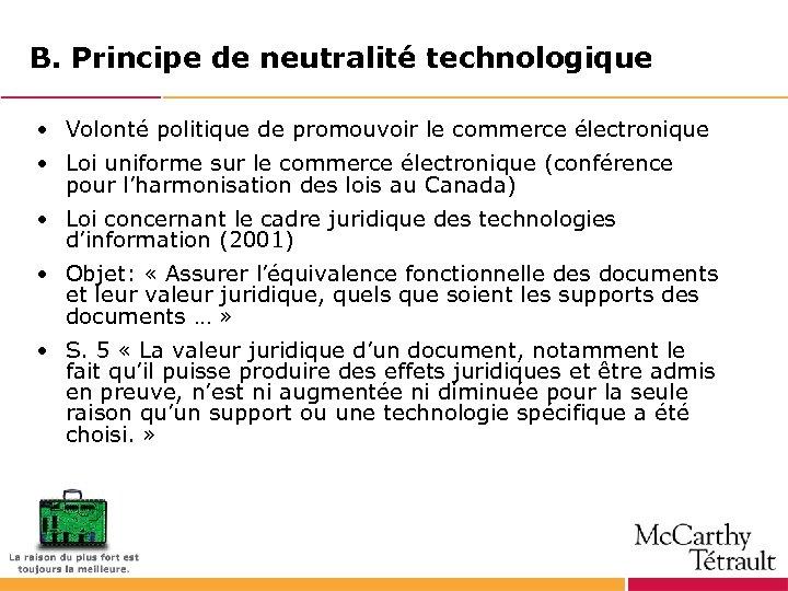 B. Principe de neutralité technologique • Volonté politique de promouvoir le commerce électronique •