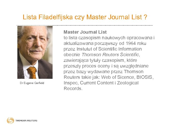 Lista Filadelfijska czy Master Journal List ? Dr Eugene Garfield Master Journal List to