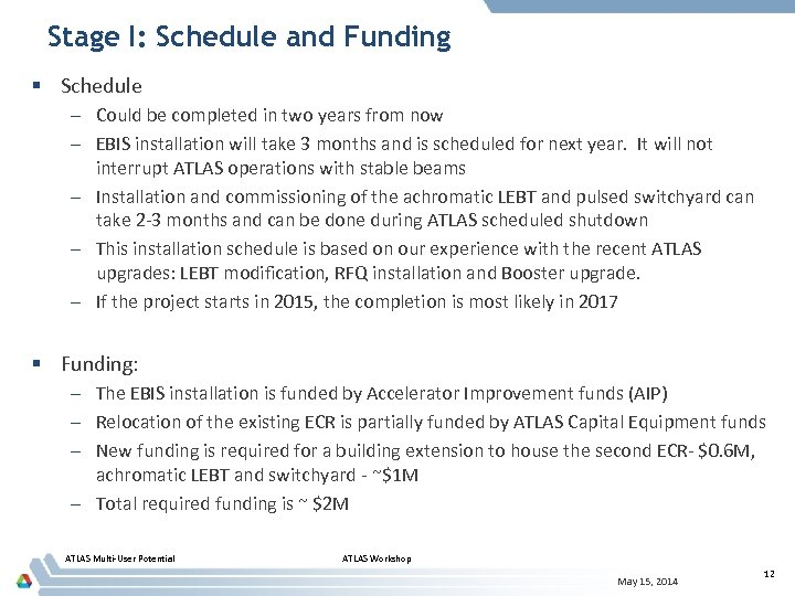 Stage I: Schedule and Funding § Schedule – Could be completed in two years