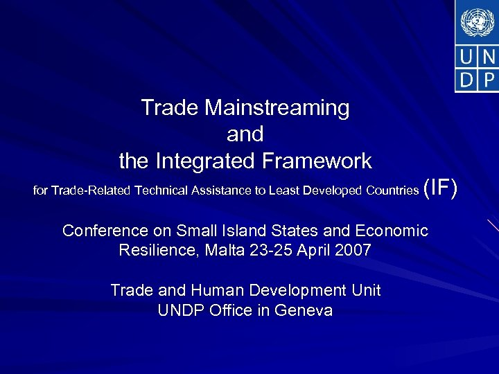 Trade Mainstreaming and the Integrated Framework (IF) for Trade-Related Technical Assistance to Least Developed
