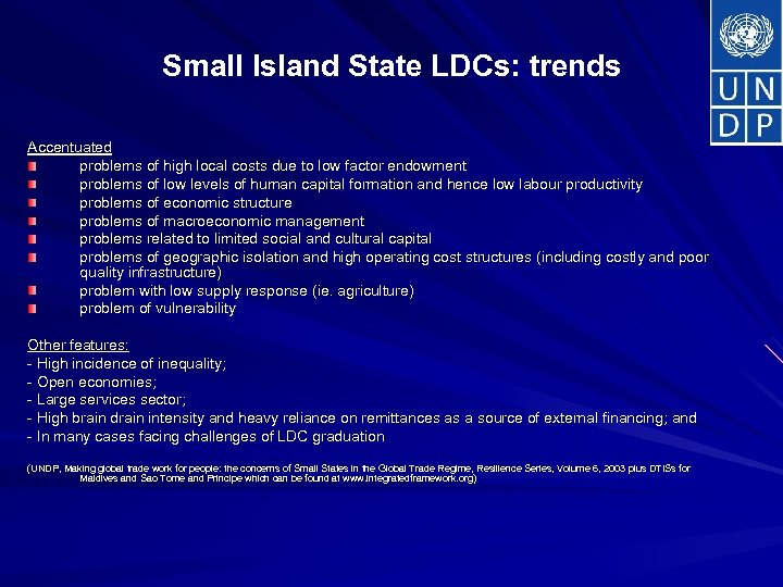 Small Island State LDCs: trends Accentuated problems of high local costs due to low