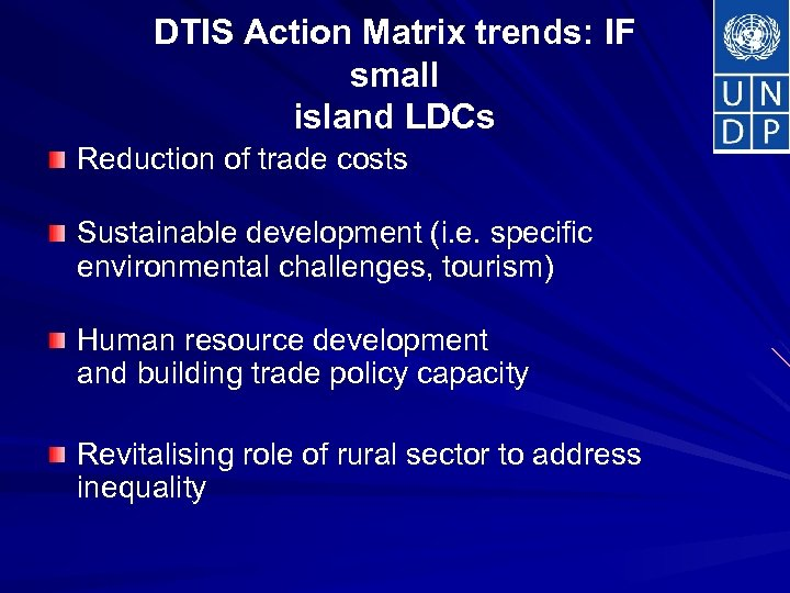 DTIS Action Matrix trends: IF small island LDCs Reduction of trade costs Sustainable development