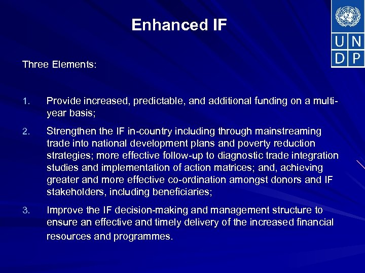 Enhanced IF Three Elements: 1. Provide increased, predictable, and additional funding on a multiyear