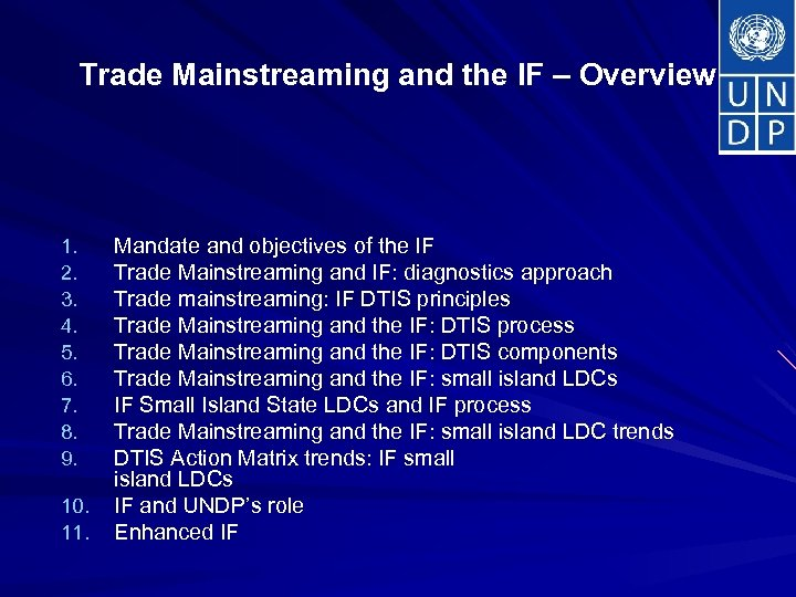 Trade Mainstreaming and the IF – Overview 1. 2. 3. 4. 5. 6. 7.