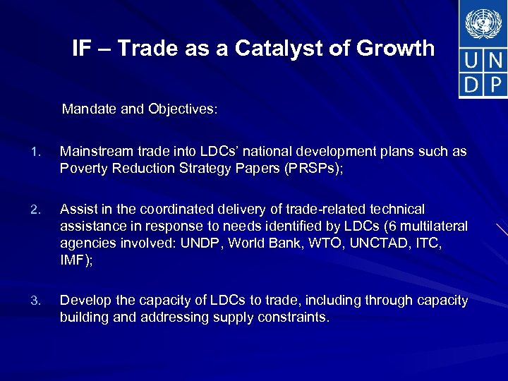 IF – Trade as a Catalyst of Growth Mandate and Objectives: 1. Mainstream trade
