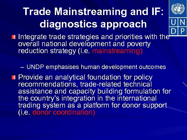 Trade Mainstreaming and IF: diagnostics approach Integrate trade strategies and priorities with the overall