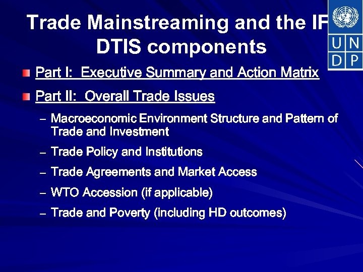 Trade Mainstreaming and the IF: DTIS components Part I: Executive Summary and Action Matrix