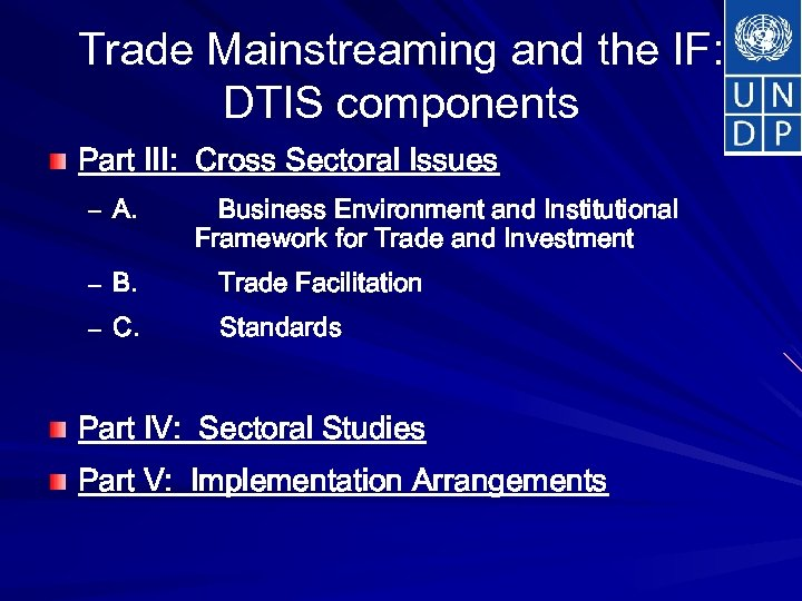 Trade Mainstreaming and the IF: DTIS components Part III: Cross Sectoral Issues – A.