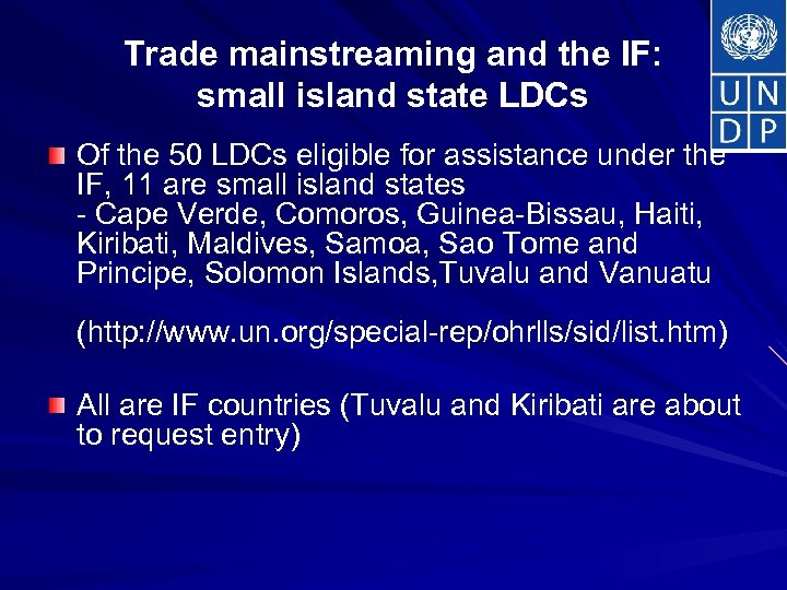 Trade mainstreaming and the IF: small island state LDCs Of the 50 LDCs eligible