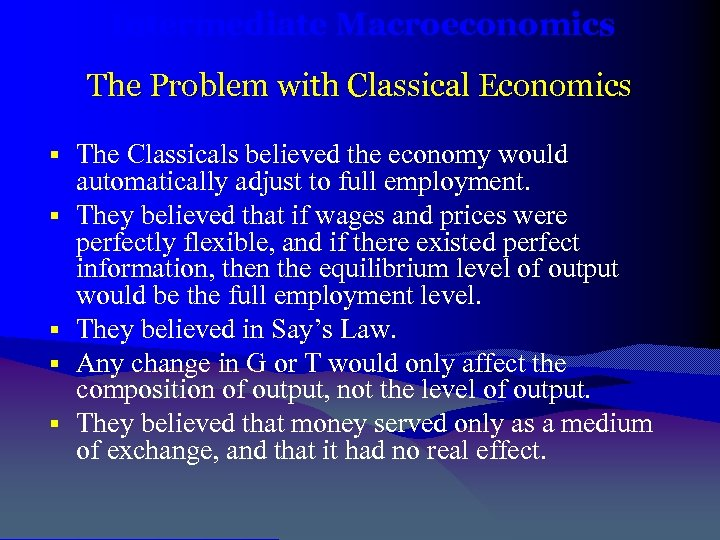 an analysis of the classical macroeconomics as the theory of the classical model of the economy by a The classical model of the real economy here is a basic model of the real the savings-investment motivation for yd is closely related to the demand-supply analysis on financial markets the proportionality factor v is known as the velocity of money when real output grows or the price.