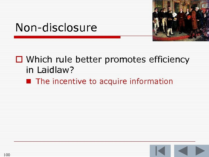 Non-disclosure o Which rule better promotes efficiency in Laidlaw? n The incentive to acquire