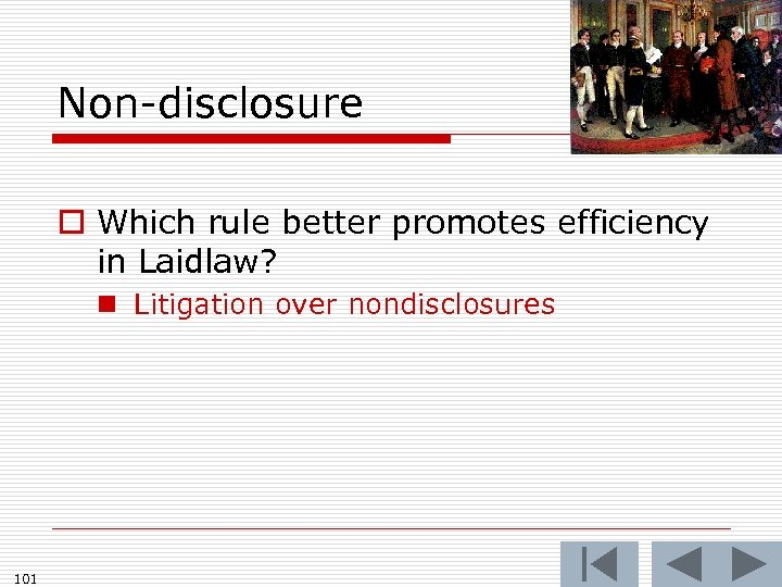 Non-disclosure o Which rule better promotes efficiency in Laidlaw? n Litigation over nondisclosures 101