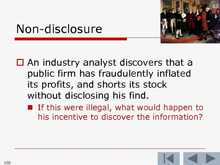 Non-disclosure o An industry analyst discovers that a public firm has fraudulently inflated its