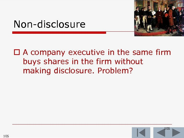 Non-disclosure o A company executive in the same firm buys shares in the firm