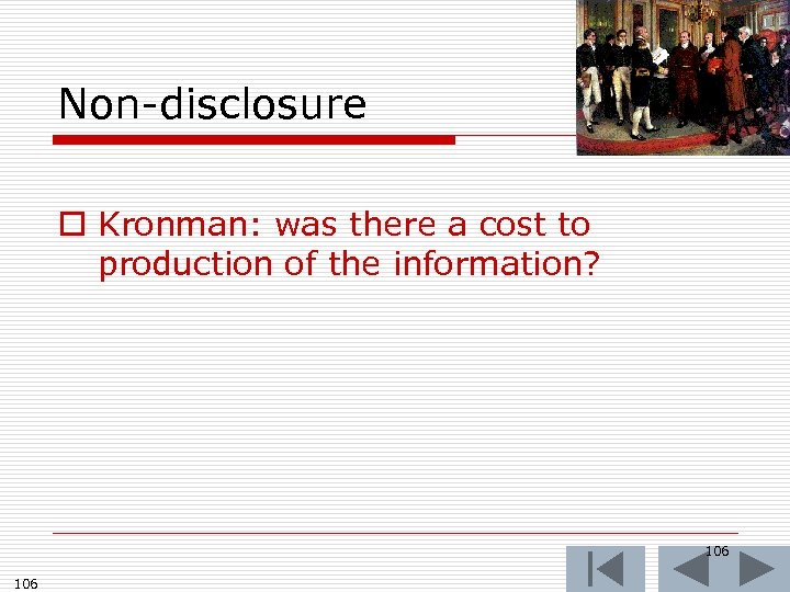 Non-disclosure o Kronman: was there a cost to production of the information? 106