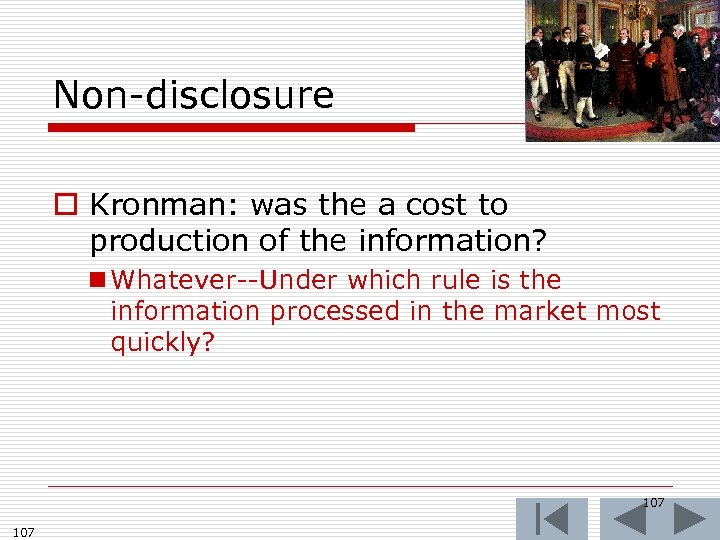 Non-disclosure o Kronman: was the a cost to production of the information? n Whatever--Under