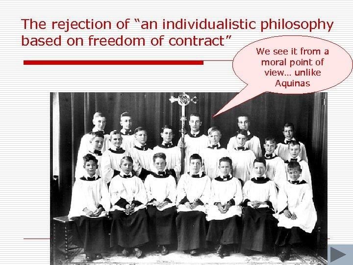 """The rejection of """"an individualistic philosophy based on freedom of contract"""" We see it"""