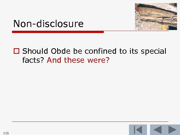 Non-disclosure o Should Obde be confined to its special facts? And these were? 113