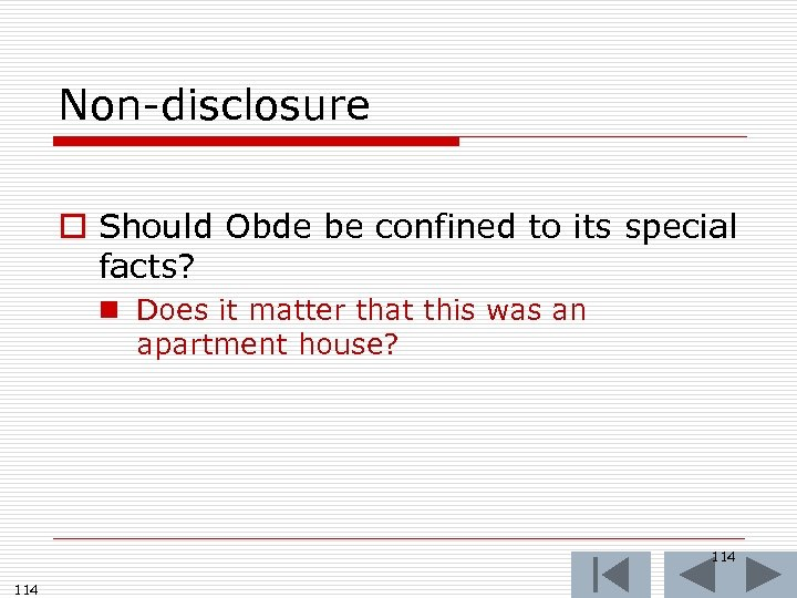 Non-disclosure o Should Obde be confined to its special facts? n Does it matter