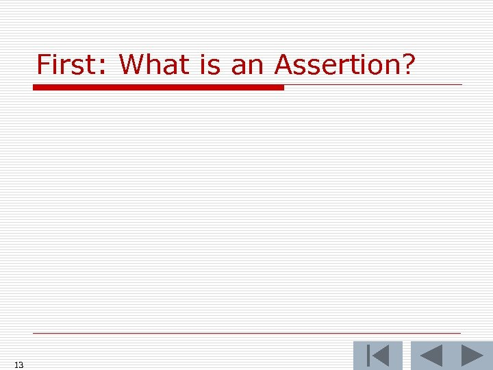 First: What is an Assertion? 13
