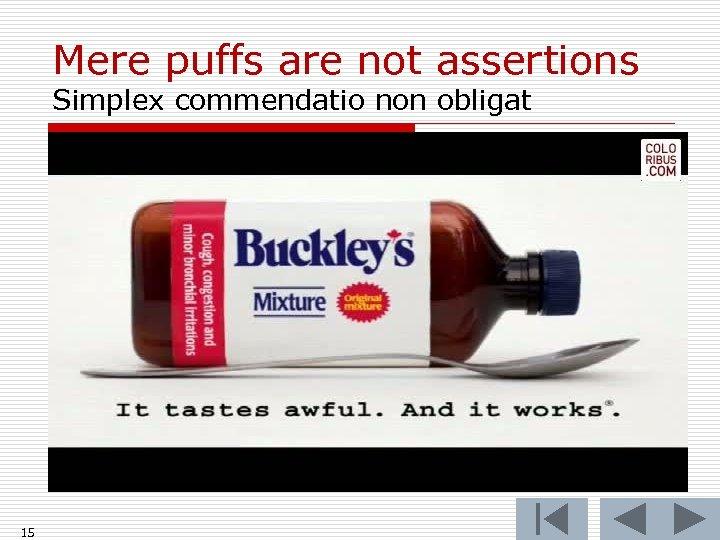 Mere puffs are not assertions Simplex commendatio non obligat 15